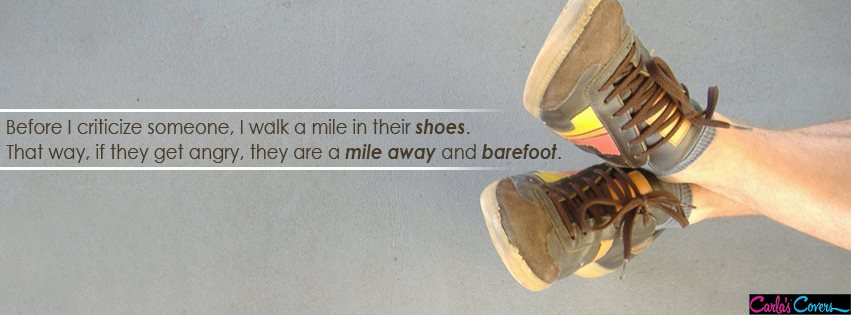 before-i-criticize-someone-i-walk_a_mile_in_their_shoes_if_they_get_angry